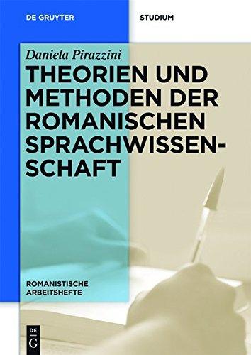 Theorien und Methoden der romanischen Sprachwissenschaft (Romanistische Arbeitshefte, Band 59)