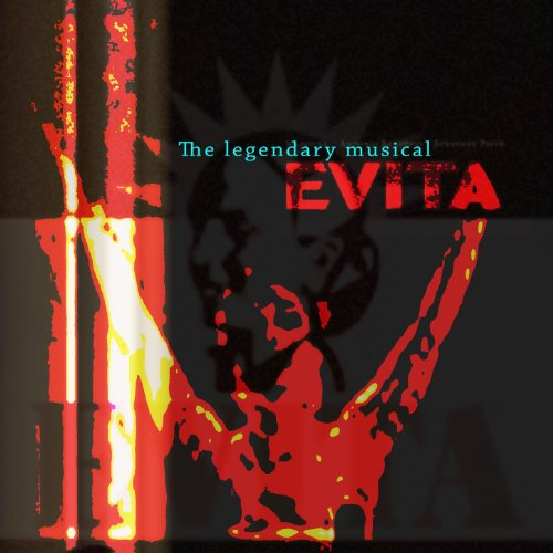 Evita - The Legendary Musical