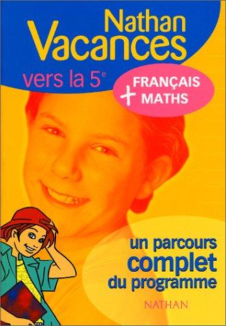 Nathan vacances compact : Maths - Français, de la 6e vers la 5e
