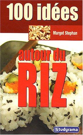 100 idées autour du riz par Margot Stephan