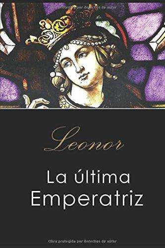 LEONOR: La última Emperatriz