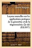 Lecons Nouvelles Sur Les Applications Pratiques de La Geometrie Et de La Trigonometrie: 2e Edition Revue Et Corrigee (Sciences)