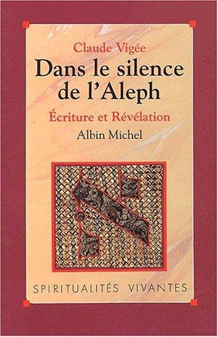 Dans le silence de l'Aleph : écritu...