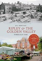 Ripley & the Golden Valley Through Time