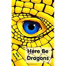 Here Be Dragons: Volume 1