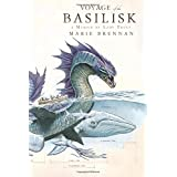 Voyage of the Basilisk: A Memoir by Lady Trent (The Lady Trent Memoirs, 3)