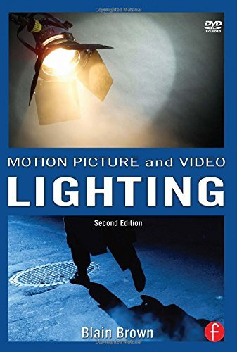 Motion Picture and Video Lighting by Blain Brown (2007-09-05)