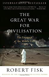 The Great War for Civilisation: The Conquest of the Middle East by Robert Fisk (2007-02-13)