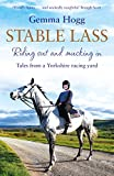 Stable Lass: Riding Out and Mucking In - Tales from a Yorkshire Racing Yard