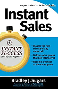 Instant Sales: Techniques to Improve Your Skills and Seal the Deal Every Time (Instant Success Series) by [Sugars, Bradley J, Sugars, Brad]