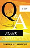 Q&A a day: 2 x 3 weeks of Plank Exercise Challenge (Q&A Exercise)