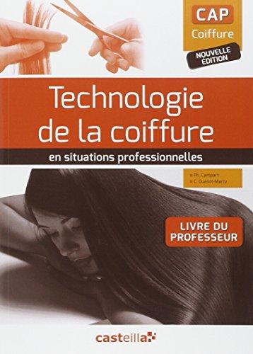 Technologie de la coiffure en situation professionnelle : CAP coiffure : Livre du professeur par Philippe Campart
