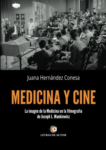 Cine y Medicina: La imagen de la Medicina en la filmografía de Joseph L. Mankiewicz por Juana María Hernández Conesa