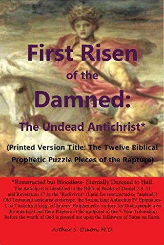 First Risen of the Damned: The Undead Antichrist*, Section IV- The Woman of the Apocalypse and the Dragon: Revelation 12: (War of the Angels) (First Risen ... Epilogue and Bibliography) (English Edition)