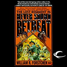 Never Sound Retreat: The Lost Regiment #6