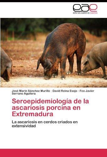 Seroepidemiología de la ascariosis porcina en Extremadura por Sánchez Murillo José Marín