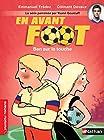 En avant foot, Ben sur la touche - Roman Passion - De 7 à 11 ans