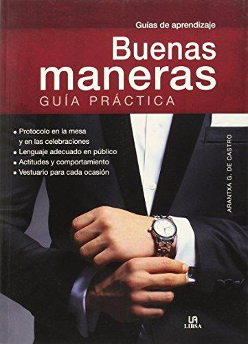 Buenas Maneras. Guía Práctica (Guías de aprendizaje) por Arantxa García de Castro