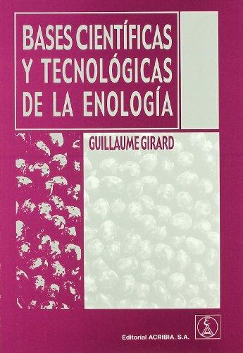 Bases científicas y tecnológicas de la enología por Guillaume Girard