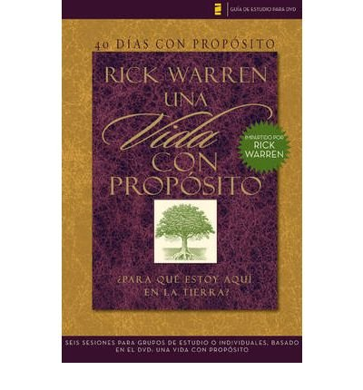 { 40 DIAS CON PROPOSITO: VIDA CON PROPOSITO: PARA QUE ESTOY AQUI EN LA TIERRA? = THE PURPOSE DRIVEN LIFE DVD STUDY GUIDE (STUDY GUIDE) (SPANISH) - IPS } By Warren, Rick ( Author ) [ Dec - 2008 ] [ Paperback ] - Warren Dvd Rick