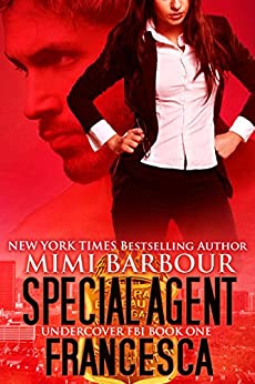 Special Agent Francesca (Undercover FBI Book 1) by [Barbour, Mimi]