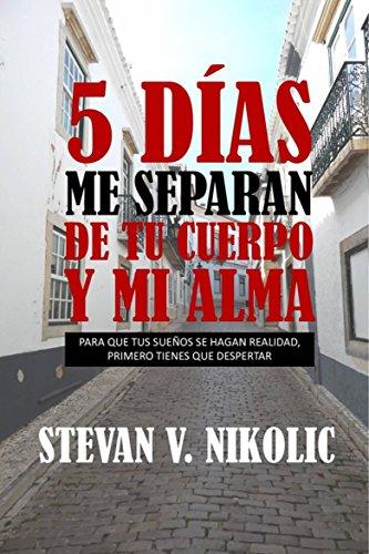 5 días me separan de tu cuerpo y mi alma por Stevan V. Nikolic