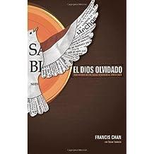 El Dios olvidado: Como revertir nuestra tragica desatencion al Espiritu Santo (Spanish Edition) by Francis Chan (2010-07-07)