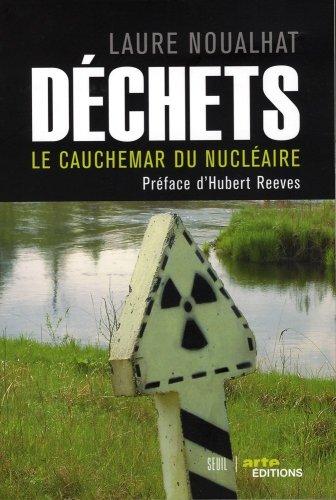 Déchets. Le cauchemar du nucléaire par Laure Noualhat