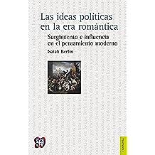 Las ideas políticas en la era romántica. Surgimiento e influencia en el pensamiento moderno (Filosofia)
