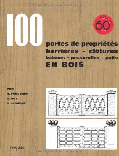 100 portes de propriétés, barrières, clôtures, balcons, passerelles, puits : En bois