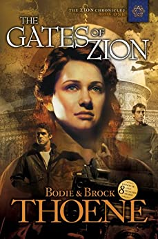 The Gates of Zion (The Zion Chronicles Book 1) (English Edition) par [Thoene, Brock, Bodie Thoene]