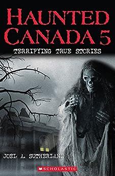 Haunted Canada 5: Terrifying True Stories Descargar Epub Ahora