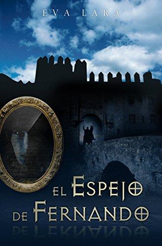 El espejo de Fernando: Edición Especial por Eva Lara