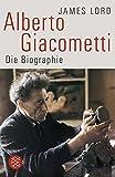 Alberto Giacometti: Die Biographie