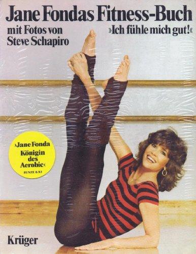 Jane Fondas Fitness-Buch: Ich fühle mich gut