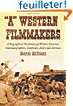 """""""A"""" Western Filmmakers: A Biographica..."""
