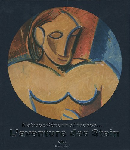 L'aventure des Stein : Matisse, Cezanne, Picasso... par Cécile Debray, Janet Bishop, Gary Tinterow, Rebecca Rabinow, Robert McD. Parker
