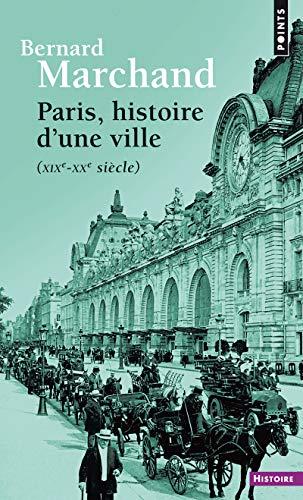 Paris, histoire d'une ville (XIXe-XX siècle)