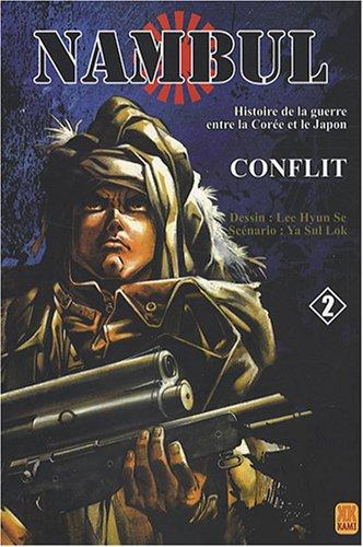 Nambul, Tome 2 : Conflit : Histoire de la guerre entre la Corée et le Japon par Hyun-Se Lee, Sul Lok Ya