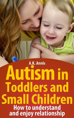 Autism in Toddlers and Small Children - Popular Autism Related Book