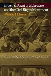 Brown V. Board of Education and the Civil Rights Movement by Michael J. Klarman (2007-07-31)