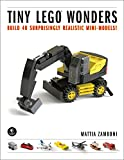 Tiny Lego Wonders: Build 40 Surprisingly...
