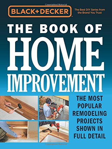 black-decker-the-book-of-home-improvement-the-most-popular-remodeling-projects-shown-in-full-detail