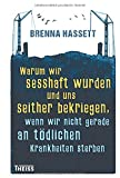 Warum wir sesshaft wurden und uns seither bekriegen. wenn wir nicht gerade an tödlichen Krankheiten sterben: 15000 Years of Urban Life and Death - Brenna Hassett