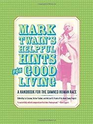 Mark Twain's Helpful Hints for Good Living: A Handbook for the Damned Human Race by Mark Twain (2004-10-18)