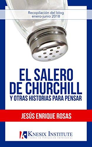 El Salero de Churchill y otras historias para pensar por Jesús Enrique Rosas