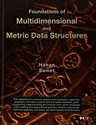 Foundations of Multidimensional and Metric Data Structures. (Morgan Kaufmann)