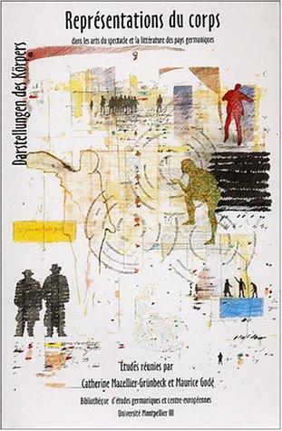 Représentations du corps dans les arts du spectacle et la littérature des pays germanophones : Darstellungen des Körpers