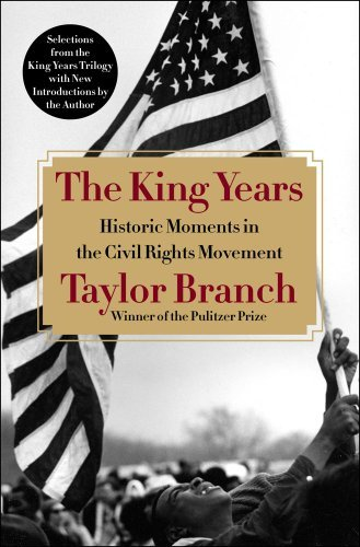 The King Years: Historic Moments in the Civil Rights Movement by Taylor Branch (2013-01-31)