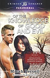 Of the Knowledge of Good and Evil: Book 2 in the Operation: Middle of the Garden Series by Micah Persell (2013-02-11)